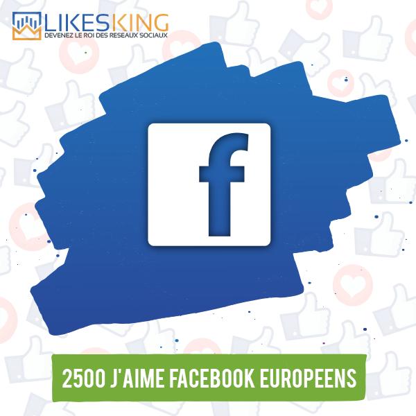 2500 J'aime Facebook Européens